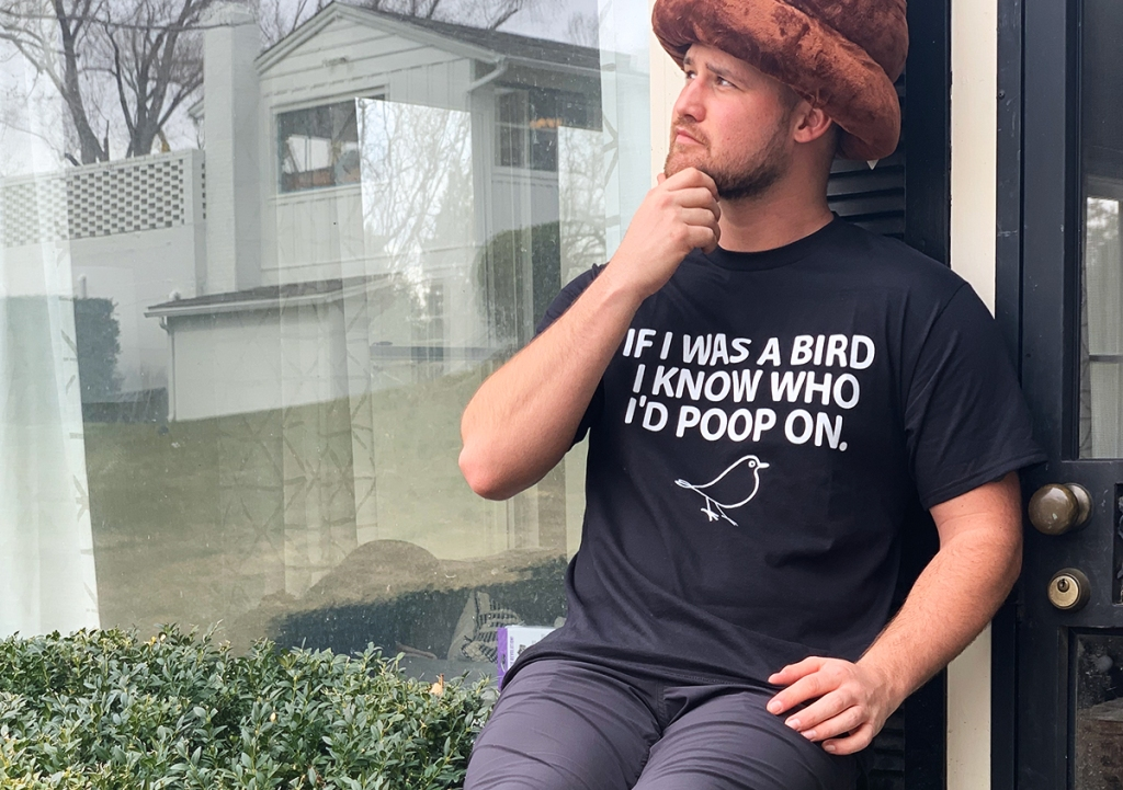 "stetson wearing shirt that says ""if I were a bird I know who I'd poop on"""